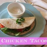 chickentacos 150x150 Crunchy Chicken Taco Recipe and Family Game Night