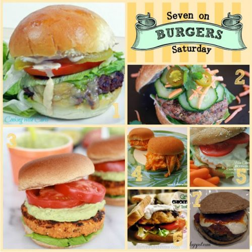 Seven on Saturday: Burger Recipe Ideas