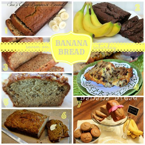Seven on Saturday: Banana Bread