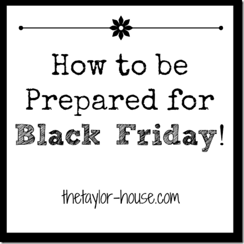 How To Prepare For Black Friday Deals The Taylor House
