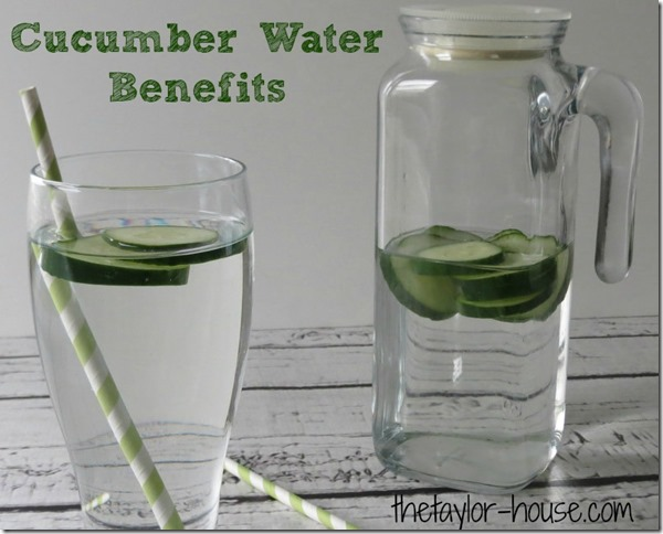 Health Benefits of Cucumbers, Cucmber Water