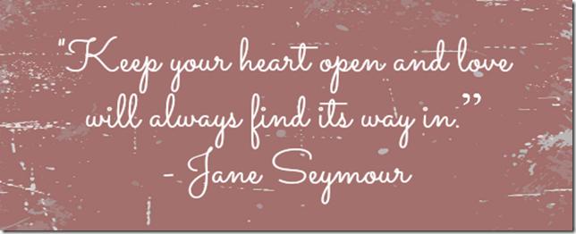 #OpenHearts, Jane Seymore, Open Heart