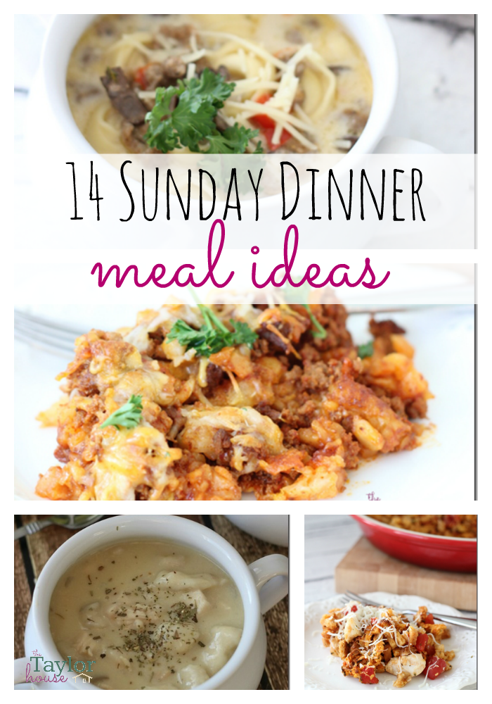 14 Delicious Sunday Dinner Meal Ideas | The Taylor House