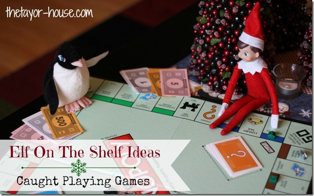 Elf On The Shelf Playing Games The Taylor House