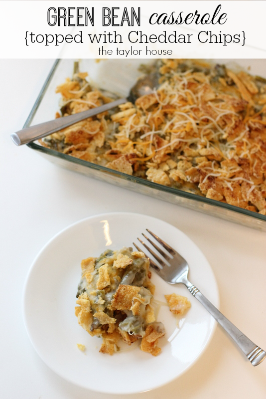 Green Bean Casserole with Cheddar Chip Topping - The Taylor House