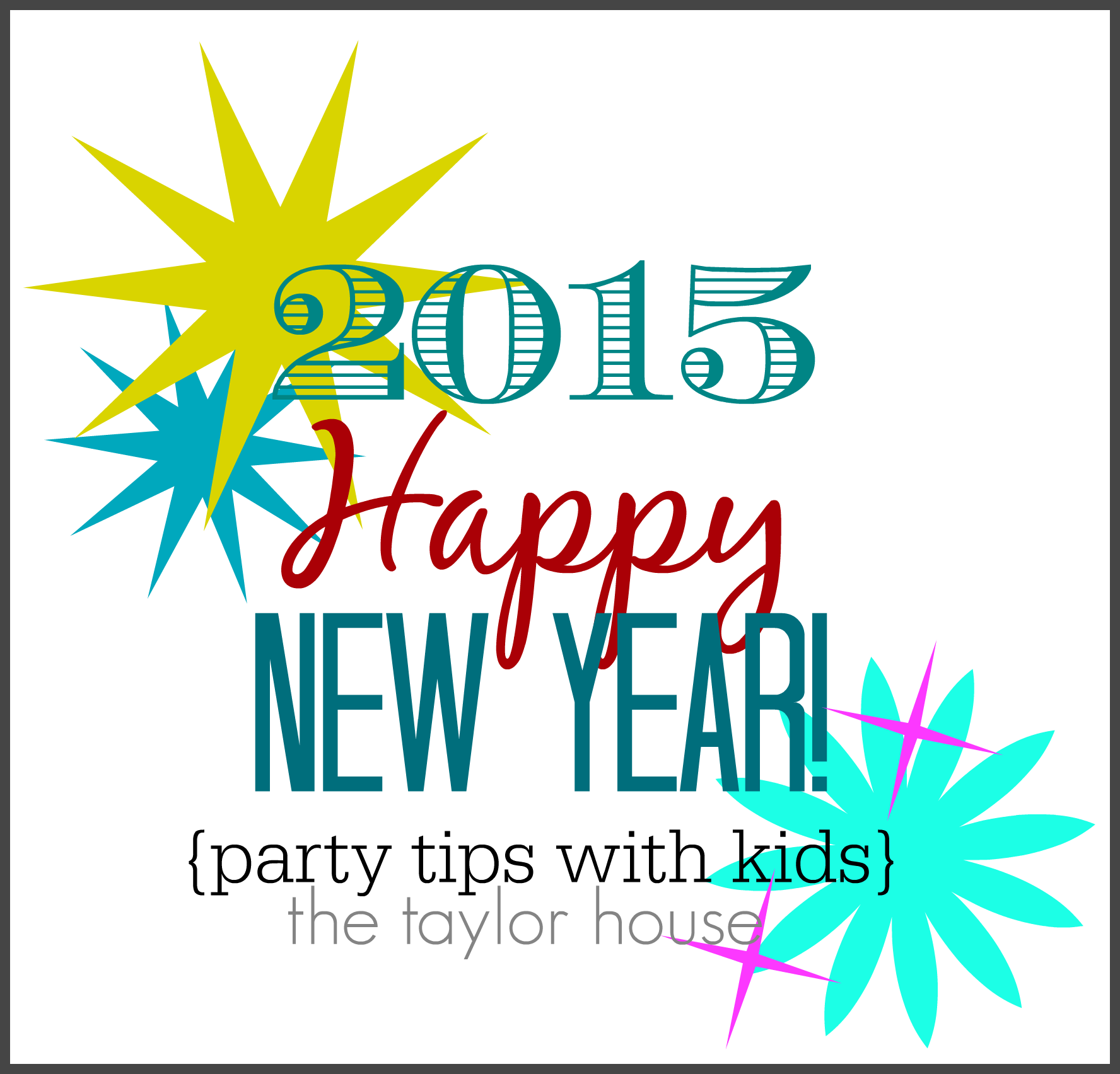 New Years Eve Party Ideas {with Kids} | The Taylor House