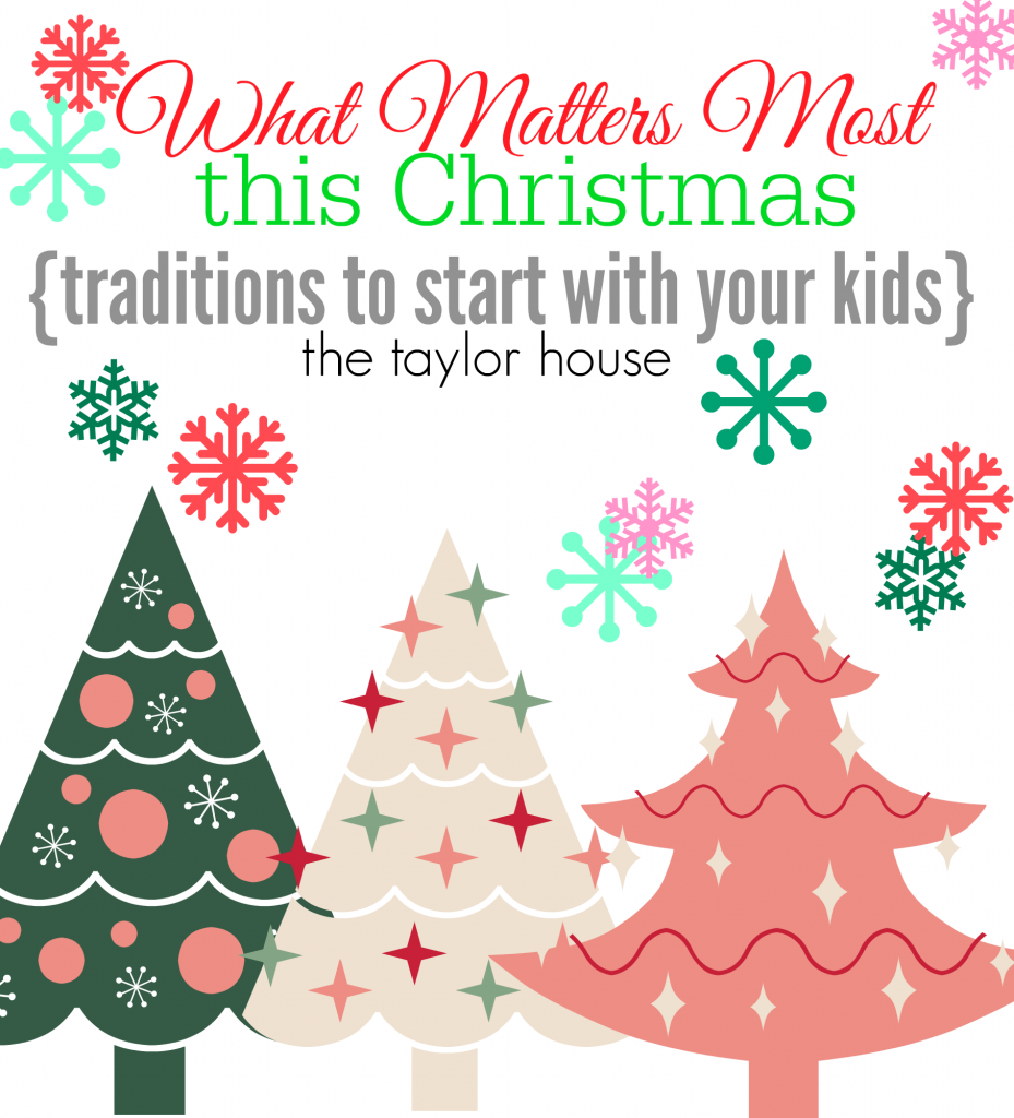 Holiday Traditions to start with your kids this year!