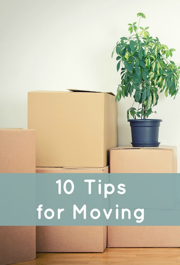 10 Tips for Moving - to make it easier!