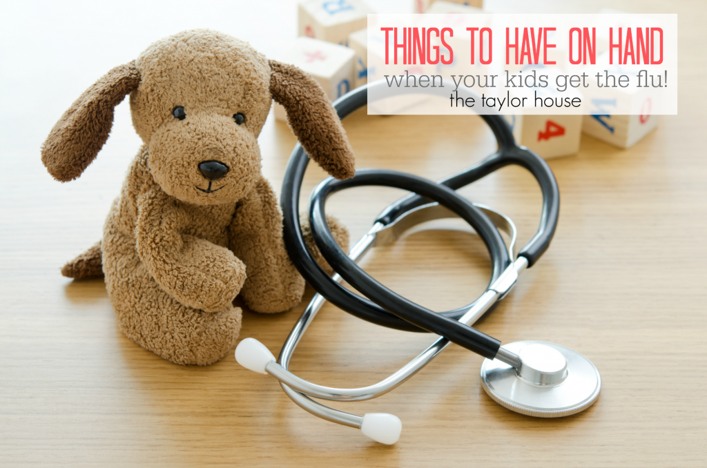 Things to have on hand when kids get the flu