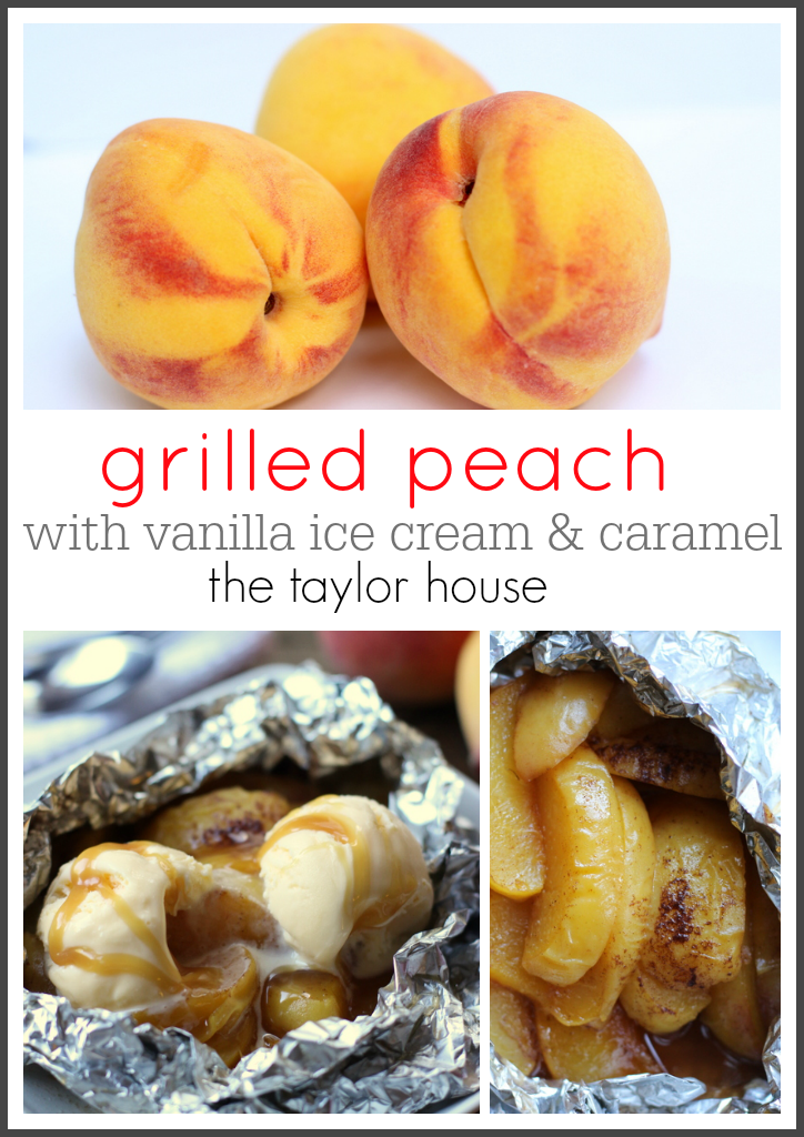 Grilled Peach Dessert - the perfect tin foil desert!