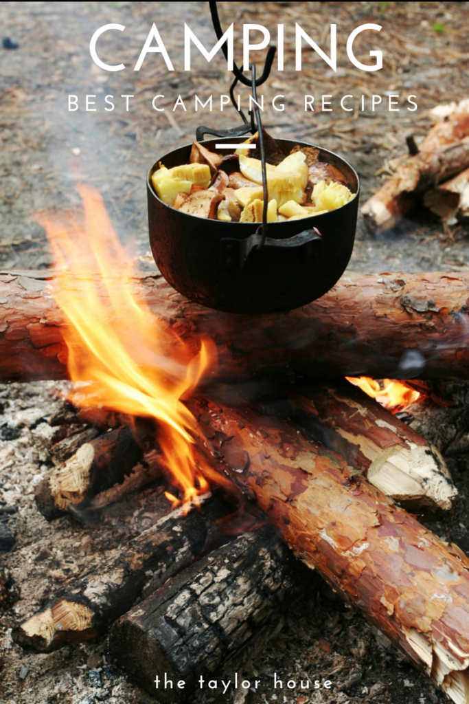 The Best Camping Recipes The Taylor House