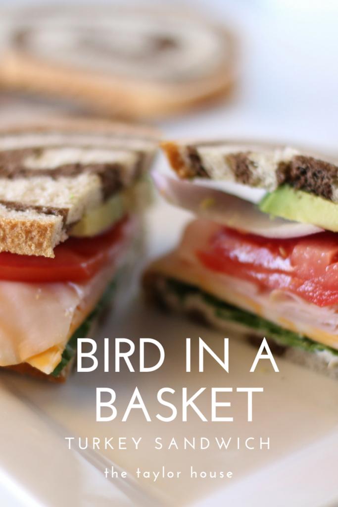 Bird In a Basket: Turkey Sandwich