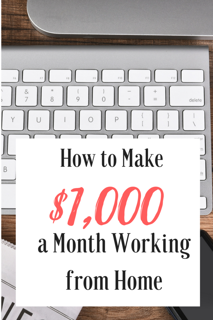 Make $1000 a Month Working From Home