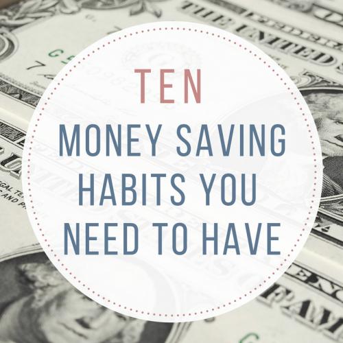 10 Money Saving Habits You Need