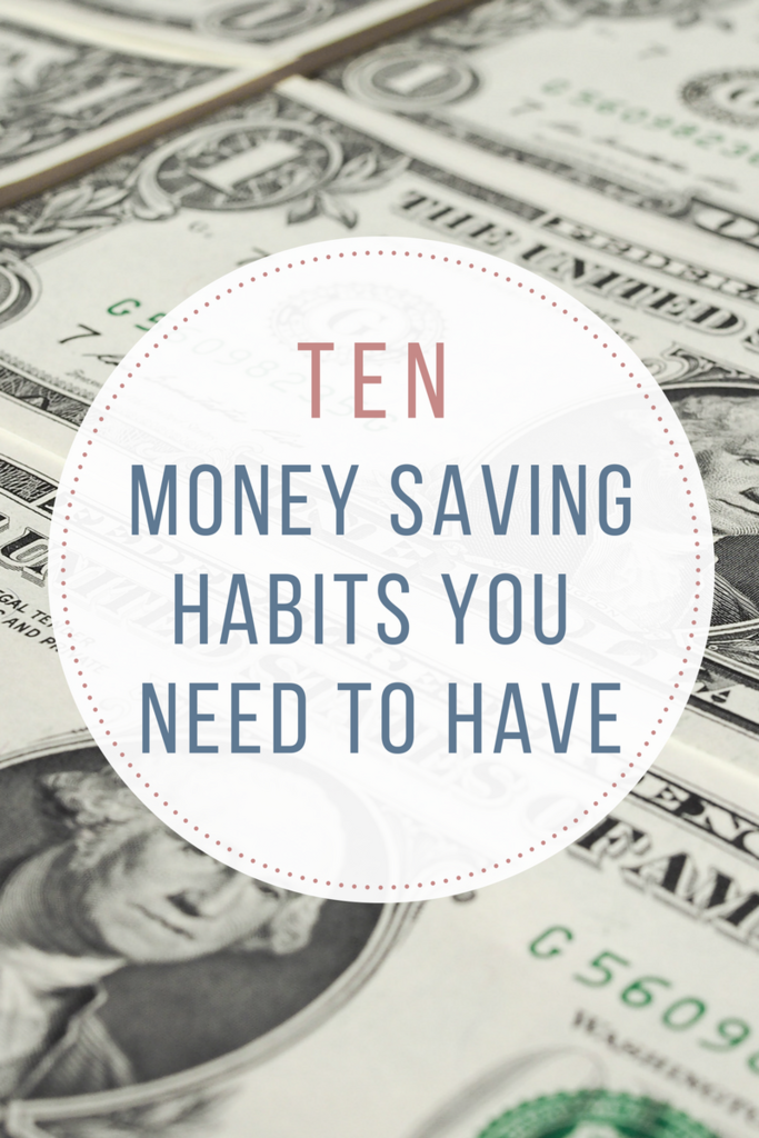 10 Money Saving Habits You Need