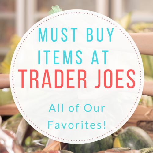 8 Must Buy Items at Trader Joes