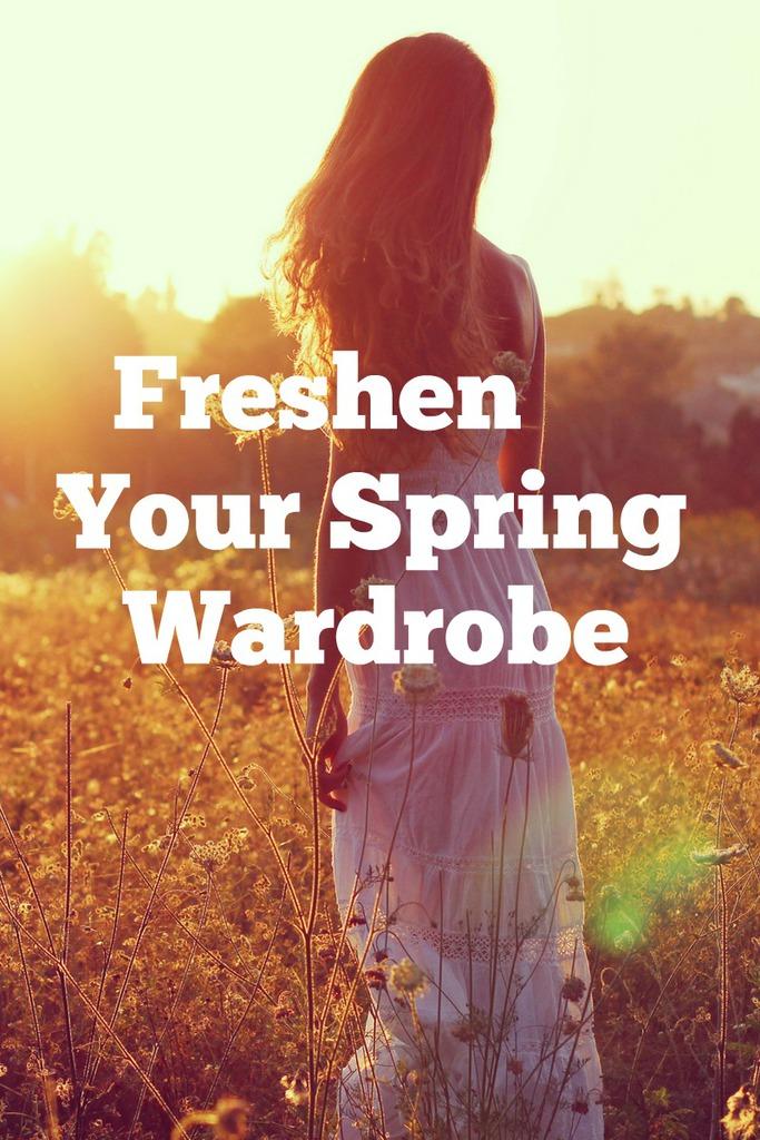 Ways to Freshen Your Spring Wardrobe
