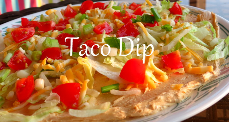 Easy Taco Dip Recipe The Taylor House