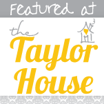featured Taylor House Thursday #3